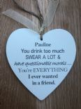 Shabby Personalised Chic Heart.. Best Friend Gift Humourous Birthday Present?